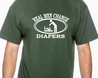 Real Man Change Diapers, baby shower gift for dad, dad to be, new dad gift, new dad shirt, Father's Day, gift for dad, dad to be gift