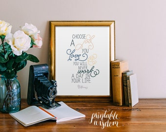 Printable wall art quote Print wall art decor poster typography - choose a job you love, inspirational quotes wall INSTANT DOWNLOAD