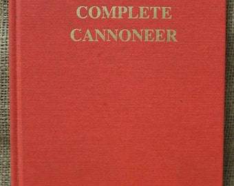 Rare The More Complete Cannoneer Book by M.C. Switlik, Third Edition