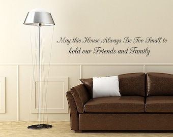 may this house always hold our friends and family wall decal quote vinyl sticker wall v297 - Wall Stickers Design Your Own