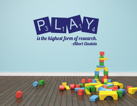 Playroom Decor Play is the Highest Form of Research Albert Einstein Quote Playroom Decal Childrens Wall Decal