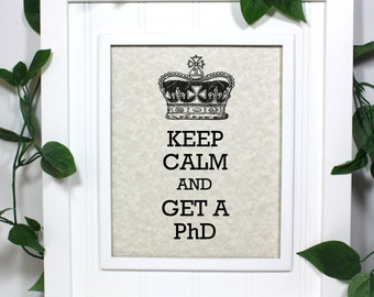 PhD Poster - 8 x 10 Art Print - Keep Calm and Get a PhD - Shown in Light Tan Parchment - Buy 2 Posters, Get a 3rd Free