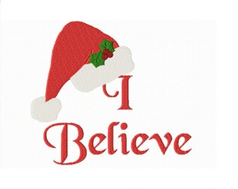 Merry Christmas - I Believe ~ Santas Hat ~ Mistletoe ~ Machine Embroidery Design in 3 sizes ~ Instant Download