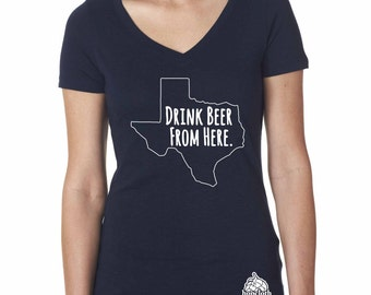 Women's Drink Beer From Here- Texas- TX Craft Beer Shirt