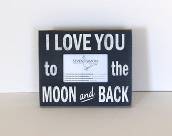 i love you to the moon and back picture frame distressed picture frame