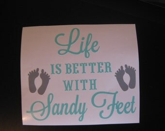 Life is Better with Sandy Feet Vinyl Decal