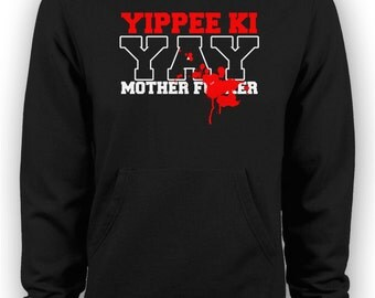 Die Hard - Bruce Willis - Yippee Ki Yay Action Movie Hoodie