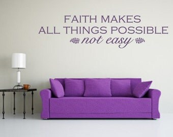 Spiritual Wall Decal. Faith Makes All Things Possible. - CODE 036