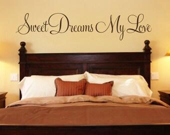 Bedroom Wall Decal - Sweet Dreams My Love Vinyl Wall Decal - Bedroom Wall Decal - Bedroom Decor