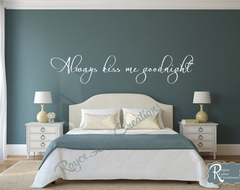 Always Kiss Me Goodnight #5 Bedroom Wall Decal  - Bedroom Decor - Bedroom Wall Decor-Master Bedroom Decor- Bedroom Decal