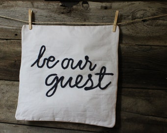 "Be Our Guest 18""x18"" Pillow Cover"