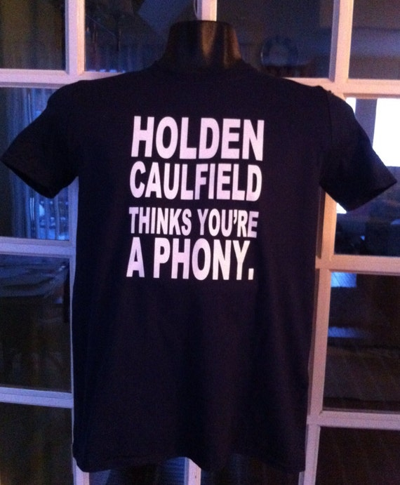 holden caulfield thinks youre a phony tshirt