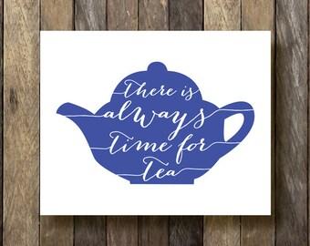 Always Time for Tea - Tea Time Printable - Instant Download - Kitchen Printables - Blue Kitchen Art - Tea Time Print - Kitchen Typography