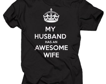 My Husband Has An Awesome Wife T-Shirt  Tee Shirt Gift For Wife Gift For Her Anniversary Gift Birthday Gift