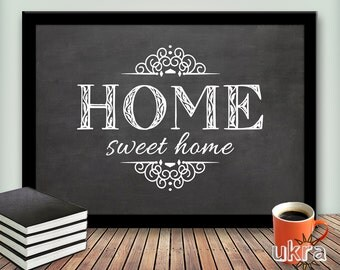 HOME sweet Home Printable Art Wall Decor,Welcome Printable,Chalkboard print,Welcome Home,Inspirational Wall Art,Motivational Poster