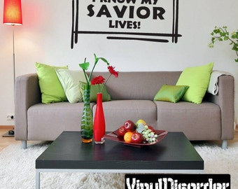 I know my savior lives - Vinyl Wall Decal - Wall Quotes - Vinyl Sticker - Cl016Iknowii7ET