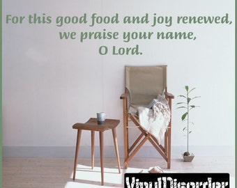 For this good food and joy renewed, we praise your name, o lord - Vinyl Wall Decal - Wall Quotes - Vinyl Sticker - Diningroomquotes16ET