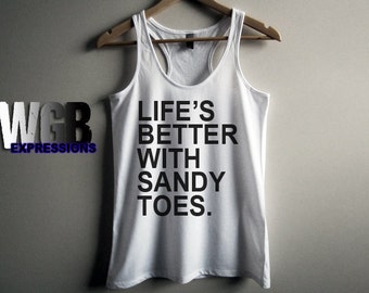 Life's better with sandy toes womans tank top white