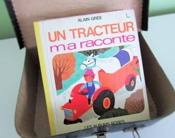 Un tracteur m'a raconté by Alain Grée - Vintage French Children Book