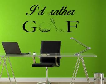 I'd Rather GOLF Sports Wall Decal - sports decal, office decor, golfing decal, golfing sticker, golf decor