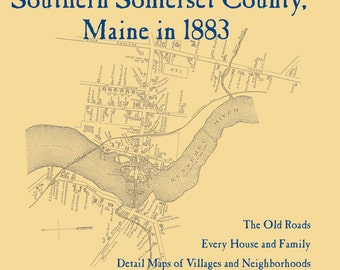 The Old Maps of Southern Somerset County,  Maine in 1883