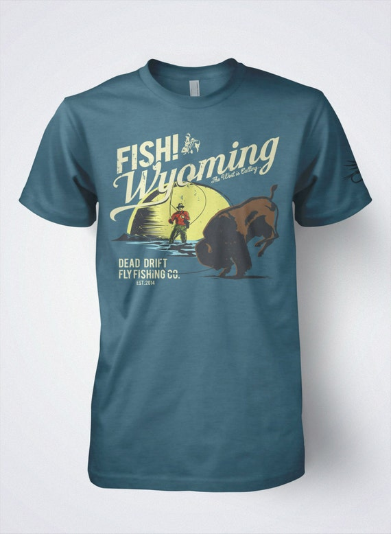 Fly Fishing T Shirts Fish Wyoming Buffalo By Dead Drift Fly