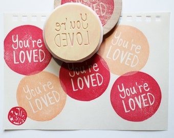 you're loved stamp. love quote hand carved rubber stamp. circle stamp. birthday wedding scrapbooking. holiday gift wrapping