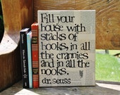 """9x12  """"Fill your house with stacks of books""""  Dr. Seuss - Vintage book page"""