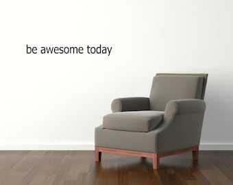 Be Awesome Today Wall Decal Inspirational Decal Wall Vinyl Positive Quote Wall Decor Bathroom Girl Bedroom Teen Home Decor