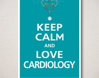 Keep Calm and LOVE CARDIOLOGY Art Print 5x7 (Featured color: Surf Blue--choose your own colors)