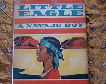 Little Eagle Armstrong Sperry 1938 A Navajo Boy Children Book Indian Fire Dancers Weaving Blankets Medicine Men Indian Medicine