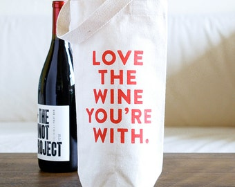 Love the Wine You're With Wine Tote Bag