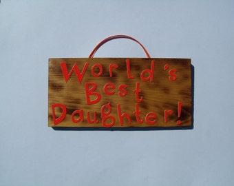 World's Best Daughter sign