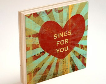 """Valentines Decor- Valentines Gift for Him- Wife to Husband Gift- My Heart Sings For You Block- 4"""" x 4""""- Anniversary Gift for Her"""