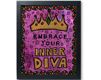 Embrace Your Inner Diva Art Print - inspirational quote, teen wall art, dorm decor, positive affirmation, strong women by Claudine Intner