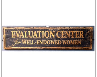 Hard-Core Hot Shot Palletworks, 'Evaluation Center for Well-Endowed Women', Pallet Sign