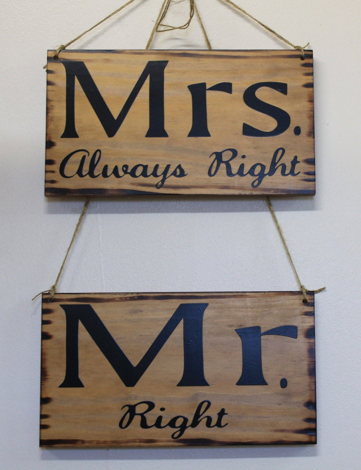 Mrs Always Right Collection Review: Rustic Wedding Mr Right Mrs Always Right Chair Signs Bride