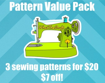 Sewing Pattern Value Pack  - 3 for 20 - WhatTheCraft Printable PDF Patterns