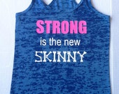 Strong is the new skinny Tank Top Work out Workout Fitness Burnout Racerback Fun Motivational Tank Top weight lifting cardio crossfit