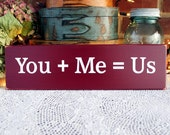 Valentine Wood Sign You + Me = Us  Wedding Love Wall Decor Romantic and Sweet