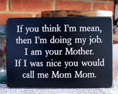 Call Me Mom Mom  Funny Wood Sign - Wall Decor - Mother Daughter - Grandchildren - Plaque