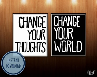 Change your thoughts, change your world - Digital Art Print Printable Art - INSTANT DOWNLOAD