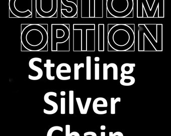 Custom Option Upgrade: Sterling Silver Chain