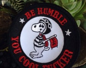 """Be Humble You Cool Fucker Patch  2.5"""" denim jacket motorcycle style"""