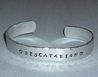 Pescatarian Love Hand Stamped Aluminum Cuff Bracelet - Pescatarian Cuff Bracelet - Pescetarian Cuff Bracelet