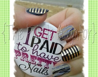 """2.25"""" Button Nail Consultant Photo Prop I Get Paid to have Pretty Nails Downline Gift Award"""