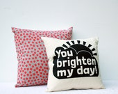 """You Brighten My Day - black and white sunshine and cloud screen printed pillow, 16""""x16"""""""