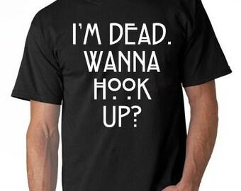 ahs im dead wanna hook up shirt
