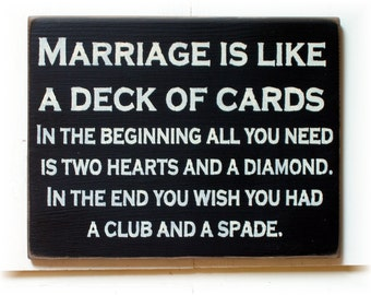 Marriage is like a deck of cards... wood sign Funny