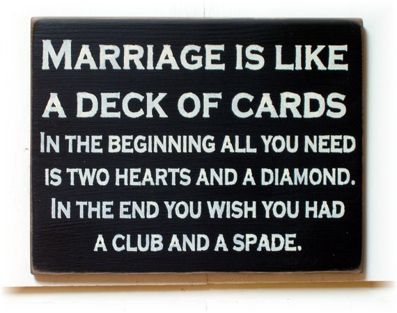 Marriage Is Like A Deck Of Cards Wood Sign Funny